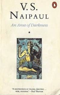 V.S. Naipaul: An Area of Darkness